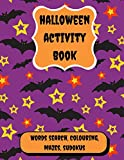 Halloween Activity Book: 8,5 x 11 - 87 pages, Halloween Word Search, Colouring, Mazes, Sudokus for Teens and Kids, a Beautiful Halloween Themed Word Search.