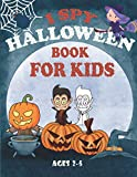 I Spy Halloween Book for Kids Ages 2-5: A Fun Activity Coloring and Guessing Game for Kids, Spooky Scary Things for Boys and Girls, Toddlers, Preschoolers and Kindergarteners
